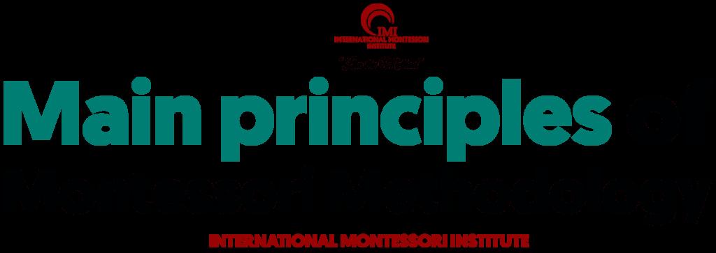 Main Principles of Montessori Methology 1