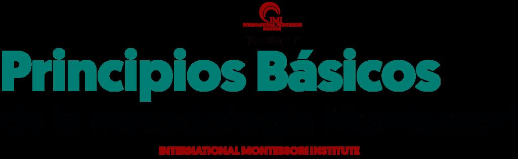 PRINCIPIOS BÁSICOS DE LA METODOLOGÍA MONTESSORI 1